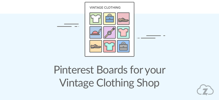 Pinterest boards for your vintage clothing shop
