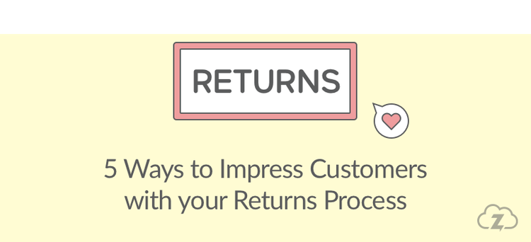 impress customers with your returns process