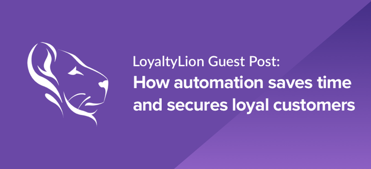 Loyalty-Lion-How-Automation-Saves-Time