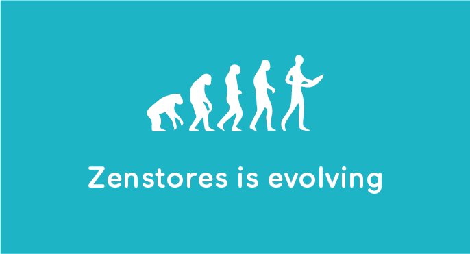 Zenstores is evolving