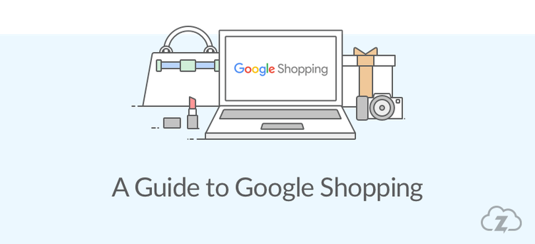 guide to google shopping for ecommerce businesses