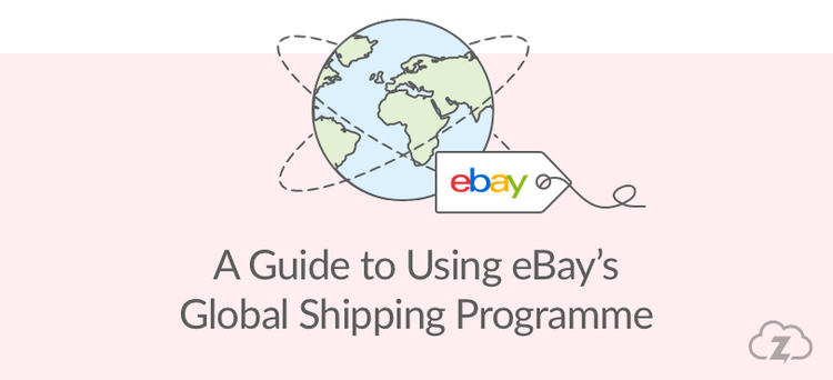 Guide to using eBay's Global Shipping Programme