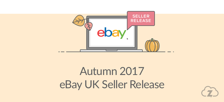 eBay UK Autumn 2017 Seller Release