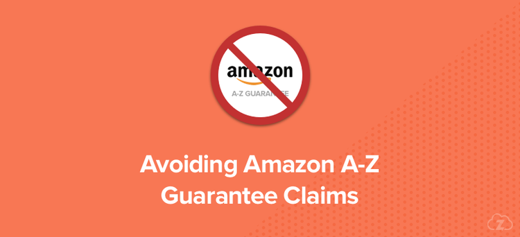 Avoid Amazon A-to-z guarantee claims