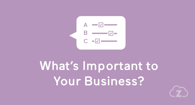 What's important to your business