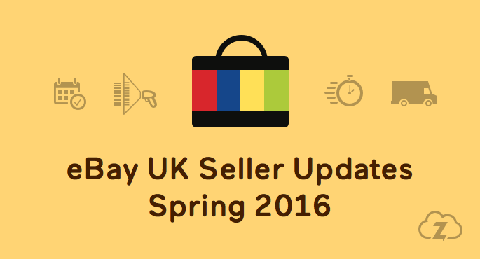 Ebay Seller Updates 2016 And How They Will Affect You