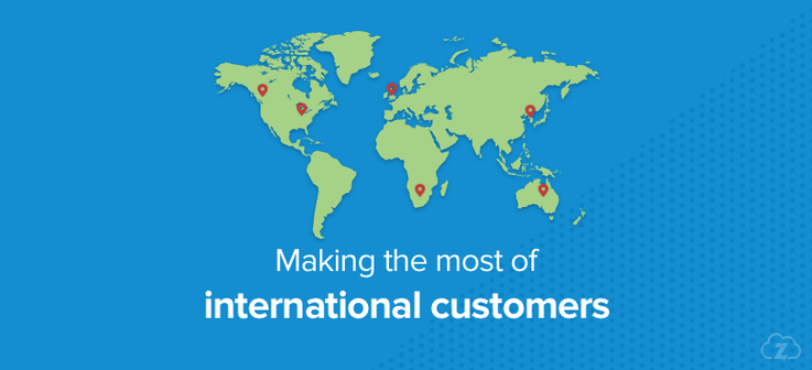 Making the most of international customers