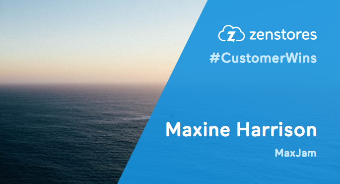 Blog - Zenstores stories: Maxine Harrison from MaxJam
