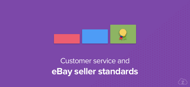 Customer service and eBay Seller Standards