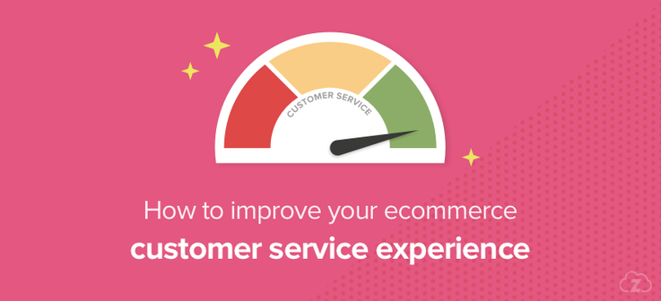 Improve customer service experience