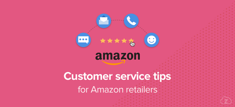 Customer service tips for Amazon