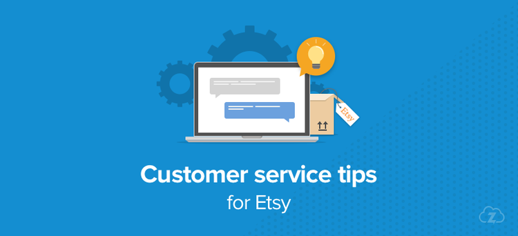 Customer service tips for Etsy Sellers