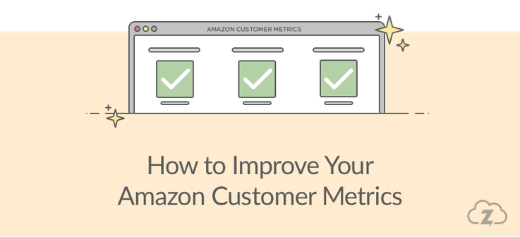 How to improve your Amazon Customer Metrics
