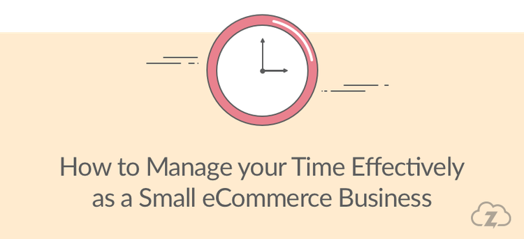 manage time small ecommerce busines
