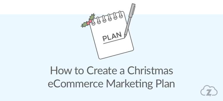 ecommerce marketing plan for christmas