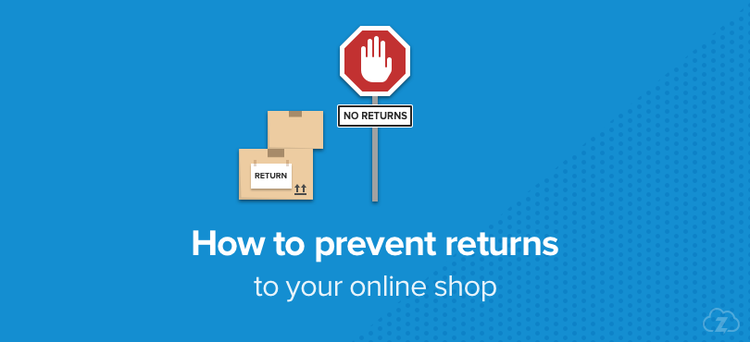 Minimise returns to your online shop