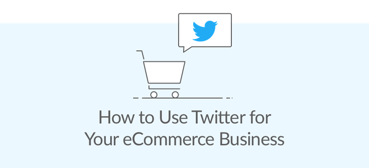 How to use Twitter for your ecommerce business