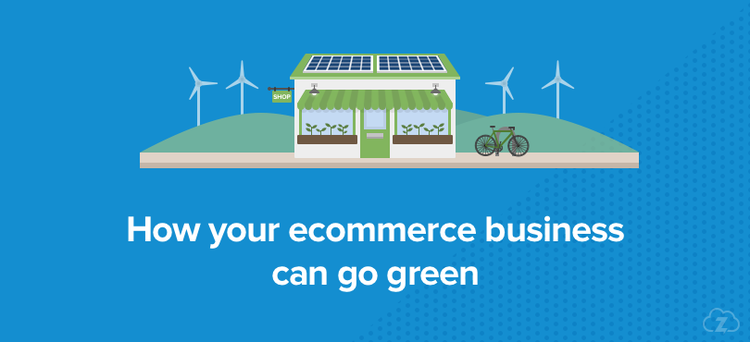 How your ecommerce business can go green