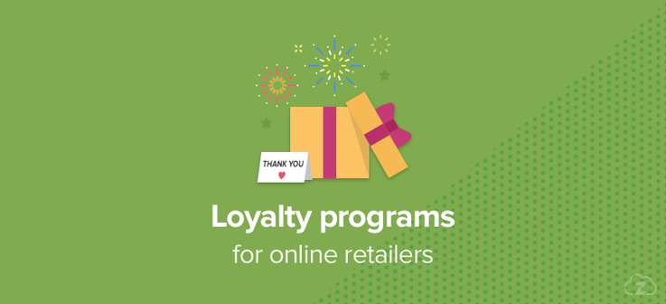 Customer loyalty programs for online retailers
