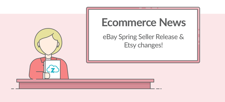 Ecommerce news: eBay Seller Release and Etsy Payments deadline