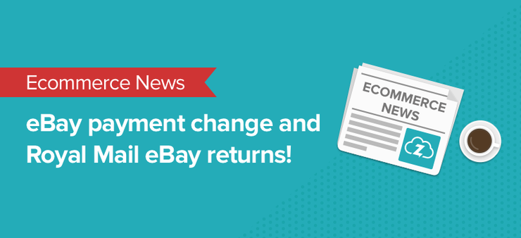 ecommerce news: eBay Payment change and Royal Mail tariff