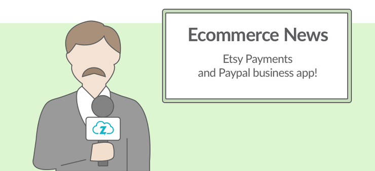 ecommerce news: Etsy payments and PayPal business app