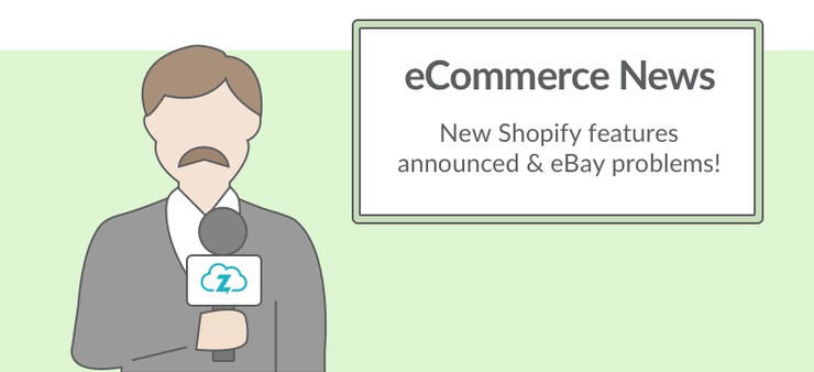 Ecommerce news: Shopify updates and eBay problems