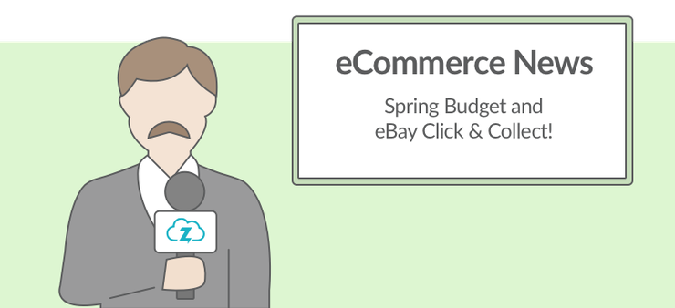 Ecommerce news: Spring Budget 2017