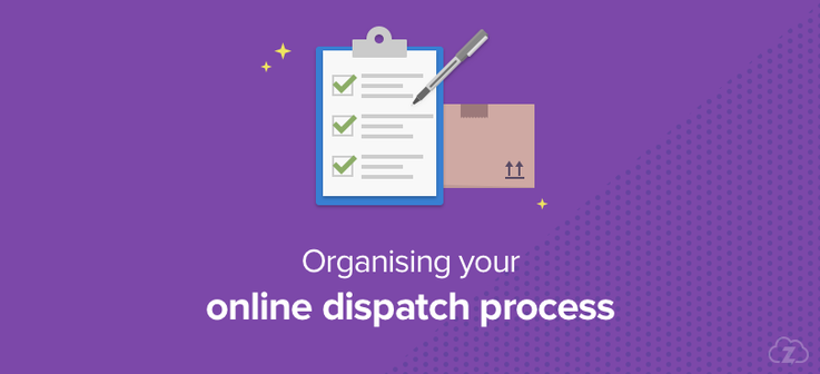Organising your online dispatch process