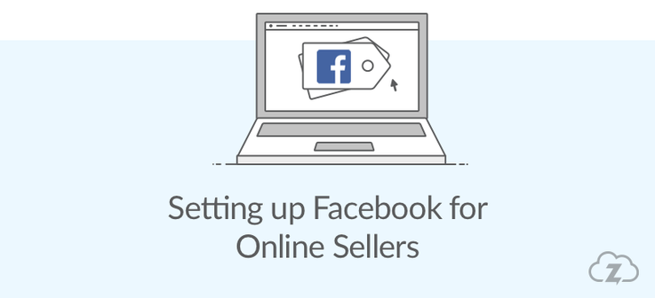 Setting up Facebook for online sellers