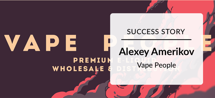 Success Story: Alexey Amerikov from Vape People