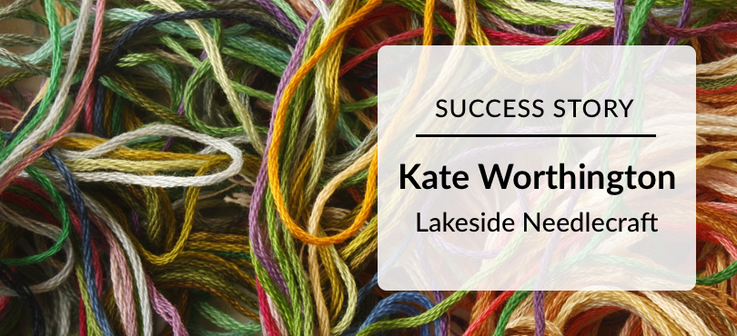 Success Story: Kate Worthington Lakeside Needlecraft