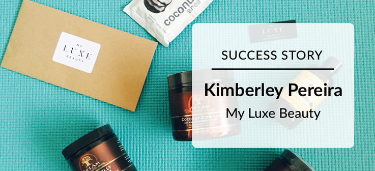 Success Story: Kimberley Pereira My Luxe Beauty