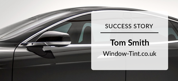 Success Story: Tom Smith Window-tint.co.uk