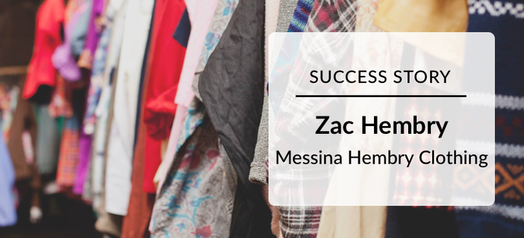 Success Story: Zac Hembry Messina Hembry Clothing