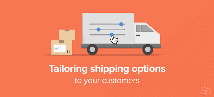 Tailoring shipping options to your customers