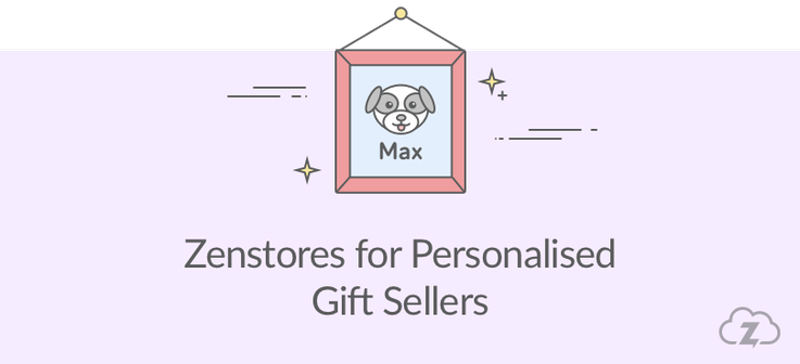 Zenstores for personalised gift sellers